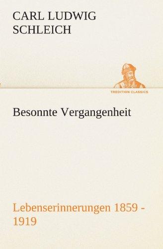 Besonnte Vergangenheit: Lebenserinnerungen 1859 - 1919 (TREDITION CLASSICS)