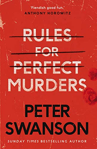 Rules for Perfect Murders: The 'fiendishly good' new thriller from the bestselling author