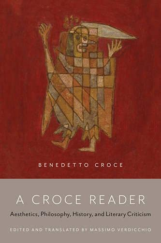 Compare Textbook Prices for A Croce Reader: Aesthetics, Philosophy, History, and Literary Criticism 1 Edition ISBN 9781442611429 by Verdicchio, Massimo