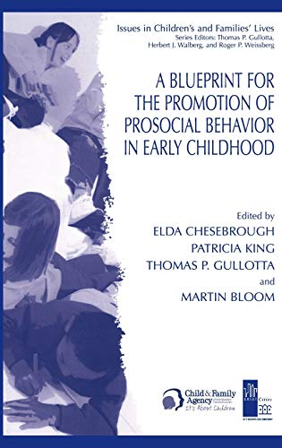 A Blueprint for the Promotion of Pro-Social Behavior in Early Childhood (Issues in Children's and Families' Lives (4))