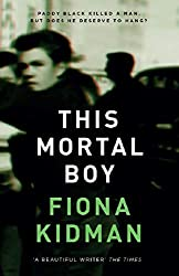 Books Set In New Zealand, This Mortal Boy by Fiona Kidman - new zealand books, new zealand novels, new zealand literature, new zealand fiction, new zealand, new zealand authors, new zealand travel, best books set in new zealand, popular new zealand books, new zealand reads, books about new zealand, new zealand reading challenge, new zealand reading list, new zealand history, new zealand travel books, new zealand books to read, novels set in new zealand, books to read about new zealand, oceania books, book challenge, books and travel, travel reading list, reading list, reading challenge, books to read, books around the world, new zealand culture, auckland books, christchurch books, wellington books, nz books