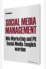Social Media Management: Wie Marketing und PR Social Media-tauglich werden Taschenbuch