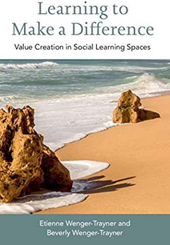 Learning to Make a Difference: Value Creation in Social Learning Spaces