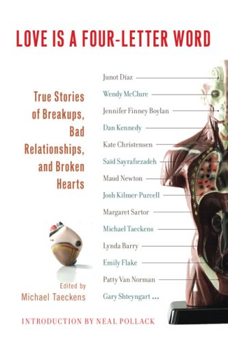 Love Is a Four-Letter Word: True Stories of Breakups, Bad Relationships, and Broken Hearts