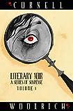 Literary Noir: A Series of Suspense: Volume One
