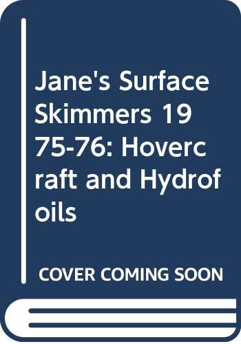 Jane's Surface Skimmers 1975-76: Hovercraft and Hydrofoils