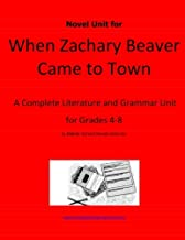 Novel Unit for When Zachary Beaver Came to Town: A Complete Literature and Grammar Unit for Grades 4-8