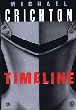 Timeline by Michael Crichton (1999-08-01)
