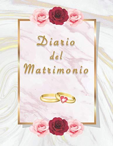 DIARIO DEL MATRIMONIO: Wedding Planner in Italiano, una agenda Matrimoniale Completa, Date, Appuntamenti, Fornitori, Fotografo, Videomaker, Fiori, Decorazioni, Locations, Musica e molto altro
