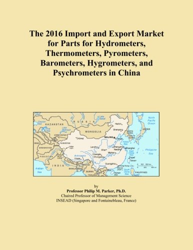 The 2016 Import and Export Market for Parts for Hydrometers, Thermometers, Pyrometers, Barometers, Hygrometers, and Psychrometers in China