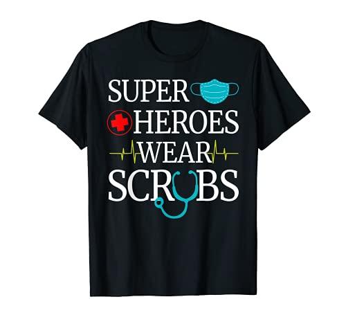 Super Heroes Wear Scrubs Nursing Cute Medical Nurse T-Shirt