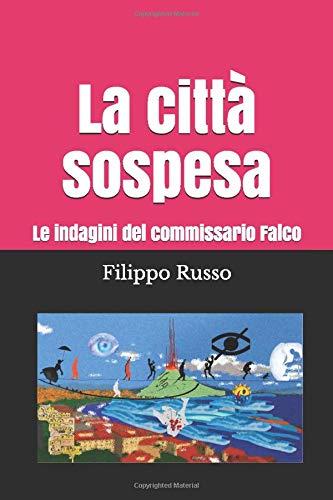 La città sospesa: Le indagini del commissario Falco