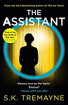 The Assistant: The most gripping and original psychological thriller of 2020! by [S. K. Tremayne]