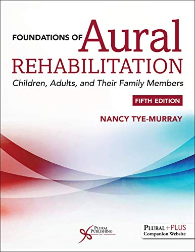 Foundations of Aural Rehabilitation: Children, Adults, and their Family Members, Fifth Edition