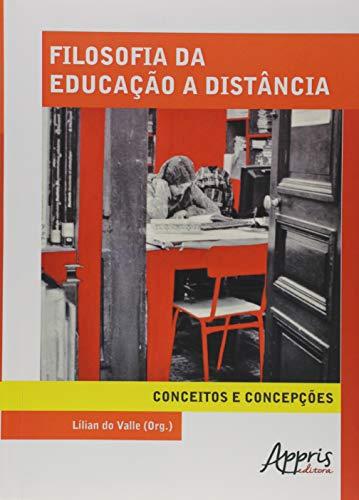 Filosofia da Educação a Distância. Conceitos e Concepções