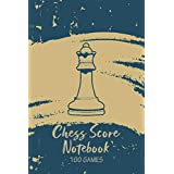 Chess Score Notebook | 100 Games: Chess Game Record Keeper Book, Perfect Gift for Chess Lovers (90 Moves)