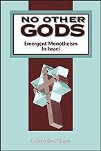 No Other Gods: Emergent Monotheism