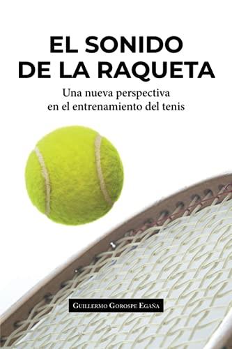 El sonido de la raqueta: Una nueva perspectiva en el entrenamiento del tenis