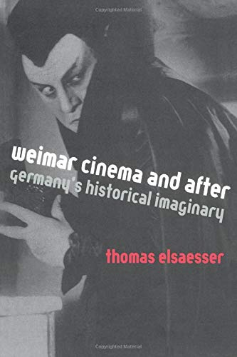 Weimar Cinema and After: Germany\'s Historical Imaginary