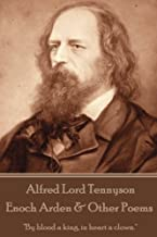 """Alfred Lord Tennyson - Enoch Arden & Other Poems: """"If I had a flower for every time I thought of you, I could walk in my garden forever."""""""