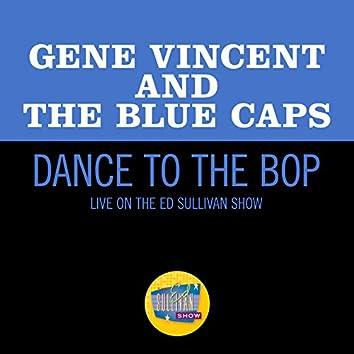 Dance To The Bop (Live On The Ed Sullivan Show, November 17, 1957)
