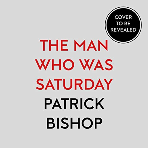 The Man Who Was Saturday audiobook cover art