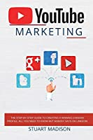 You Tube Marketing: How to Make Viral Videos, the Complete Guide to Increase Folowers and Earn as an Influence