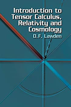 Paperback Introduction to Tensor Calculus, Relativity and Cosmology (Dover Books on Physics) Book