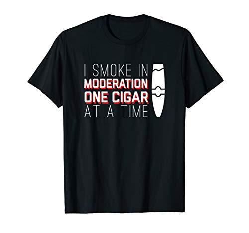 I Smoke in Moderation One Cigar Cool Cigar Smoker shirt
