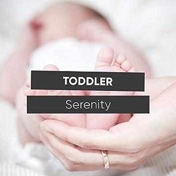 """ Mellow Toddler Serenity """