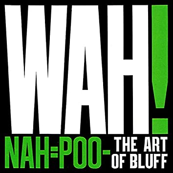 Nah = Poo - The Art of Bluff