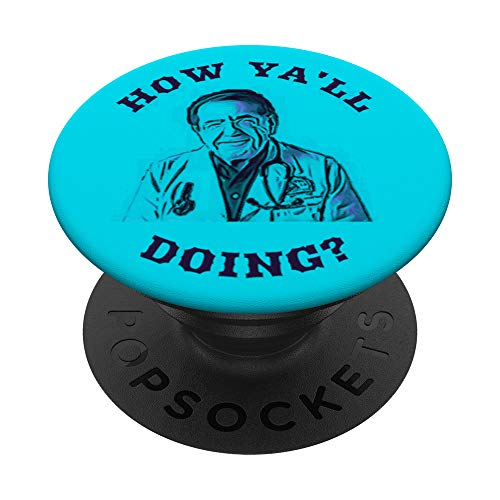 How Ya'll Doing now? doctor funny weight loss dr joke gag PopSockets PopGrip: Swappable Grip for Phones & Tablets