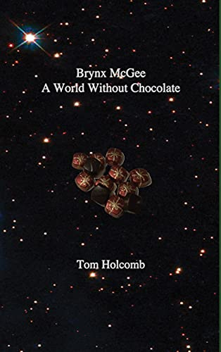 A World Without Chocolate (Brynx McGee and The Pyramids of Power Book 1) (English Edition)