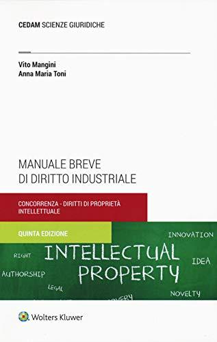 Manuale breve di diritto industriale. Concorrenza e proprietà intellettuale