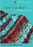 Dye, Cut, Knit - Knitting with Silk Fabric Workshop