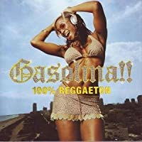 Gasolina: 100% Reggaeton 【Copy Control CD】