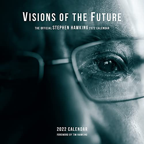 Visions of the Future: The Official Stephen Hawking Wall Calendar 2022