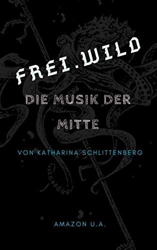 Frei.Wild : Die Musik der Mitte (POLARSTARS 4)