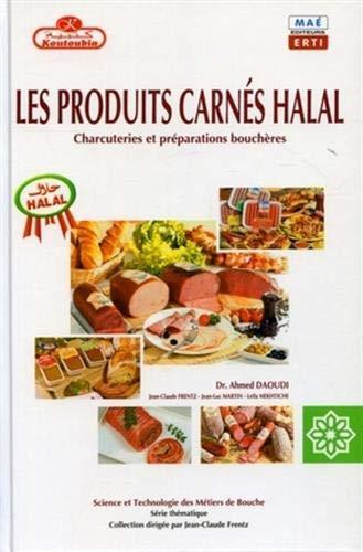 Les produits carnes halal - charcuteries et preparations boucheres: Charcuteries et préparations bouchères (Science et Technologie des Métiers de Bouche)