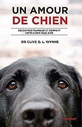 Un amour de chien de Dr Clivre Wynne