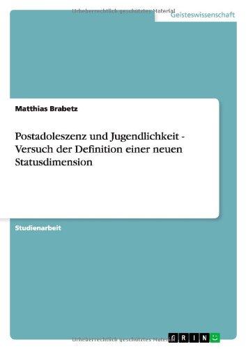 Postadoleszenz und Jugendlichkeit - Versuch der Definition einer neuen Statusdimension