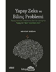 Yapay Zeka ve Bilinç Problemi: Yapay Bilincin İmkanına Dair Bir Tartışma Yapay Bir Ben Mümkün mü?