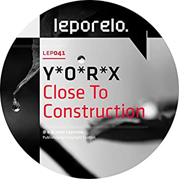 Close To Construction