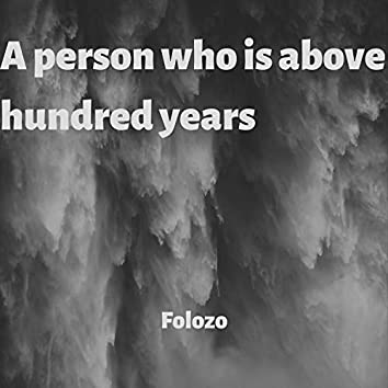 A Person Who Is Above Hundred Years