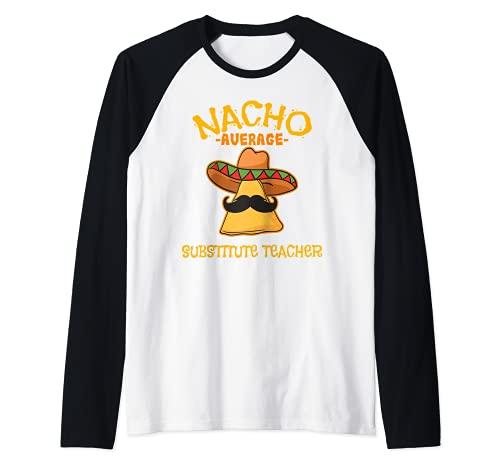 Nacho Promedio Profesor Sustituto Mexicano Cinco de Mayo Camiseta Manga Raglan