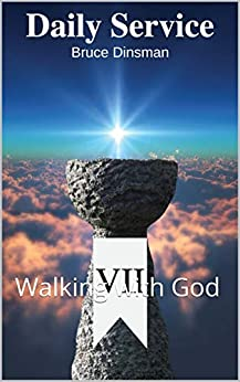 Daily Service 7: Walking with God by [Bruce Dinsman]