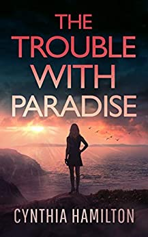 The Trouble With Paradise (The Madeline Dawkins Series Book 4) by [Cynthia Hamilton]