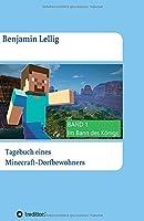 Tagebuch eines Minecraft-Dorfbewohners: BAND 1: Im Bann des Koenigs