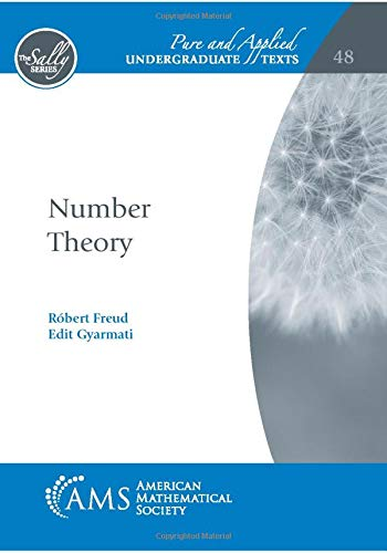Compare Textbook Prices for Number Theory Pure and Applied Undergraduate Texts  ISBN 9781470452759 by Róbert Freud,Edit Gyarmati
