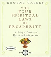 The Four Spiritual Laws of Prosperity: A Simple Guide to Unlimited Abundance by Edwene Gaines (November 20,2006)